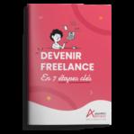 Devenir freelance en 7 étapes clés : le livre blanc